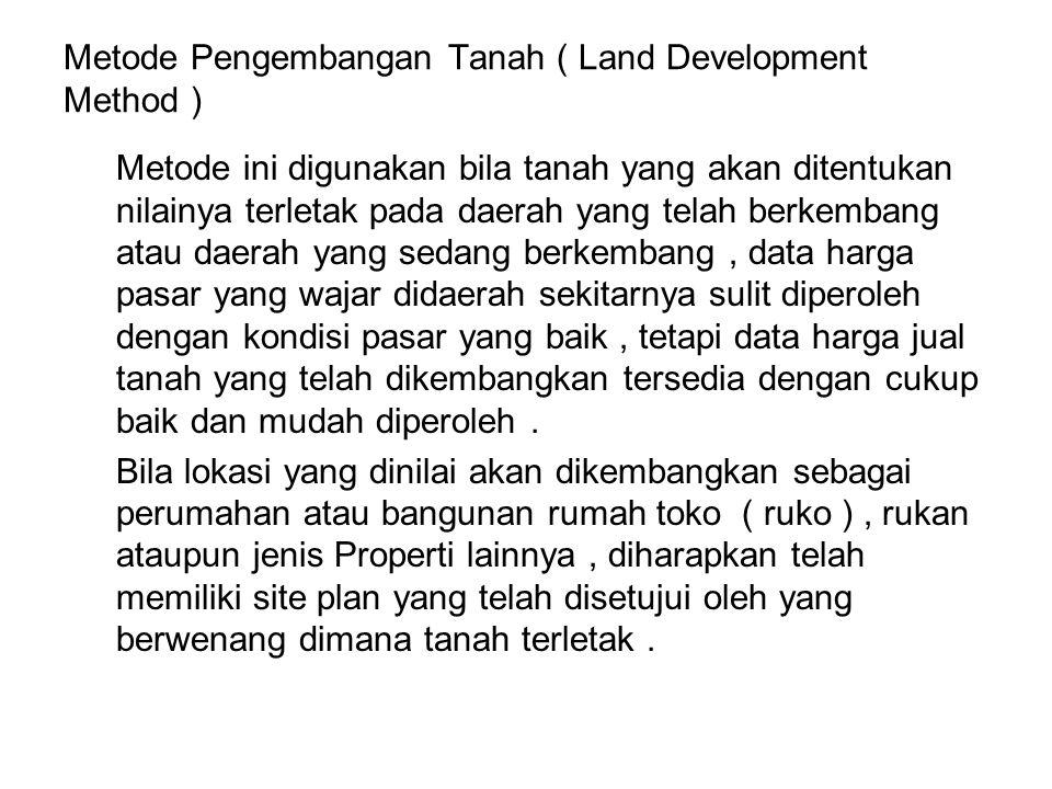 Dalam penilaian ini, pada tinjauan lapangan dan bentuk tanah harus mempunyai potensi untuk dikembangkan, baik sebagai daerah pemukiman, pertokoan, maupun daerah Industri.