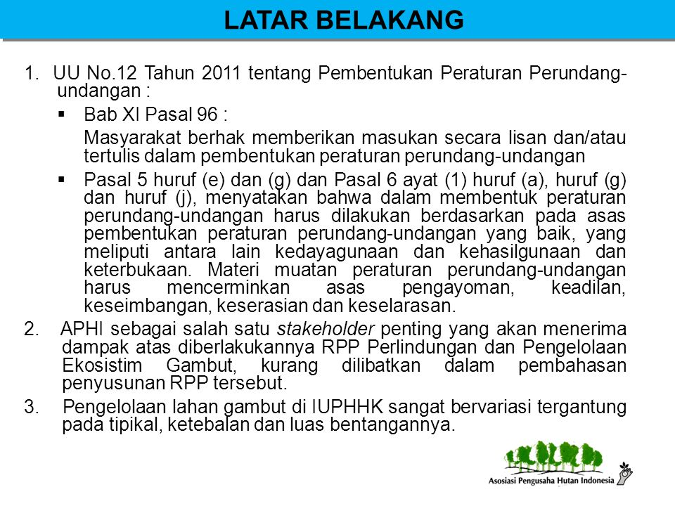 LATAR BELAKANG 1. UU No.12 Tahun 2011 tentang Pembentukan Peraturan Perundang- undangan :  Bab XI Pasal 96 : Masyarakat berhak memberikan masukan sec