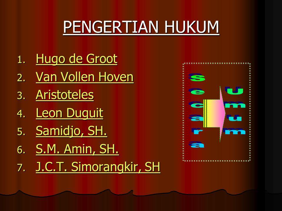 PENGERTIAN HUKUM 1.Hugo de Groot Hugo de Groot Hugo de Groot 2.