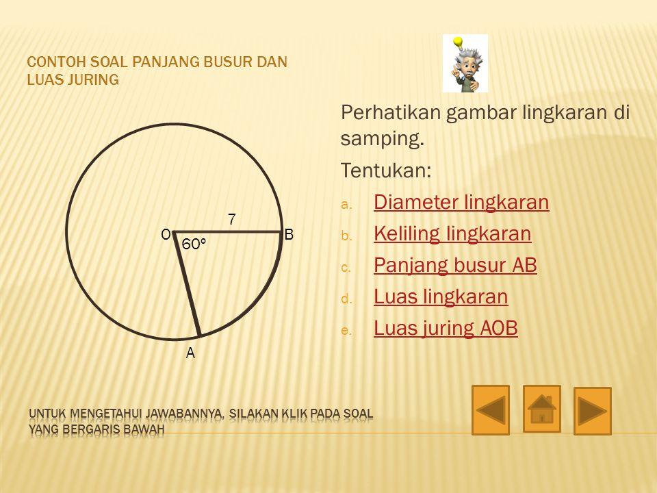 Sebuah lingkaran memiliki diameter 14cm. Tentukan: a. Jari-jari lingkaran b. Luas lingkaran Jawab: Diketahui d = 14cm a. r = ½d = ½ x 14 = 7cm b. L =