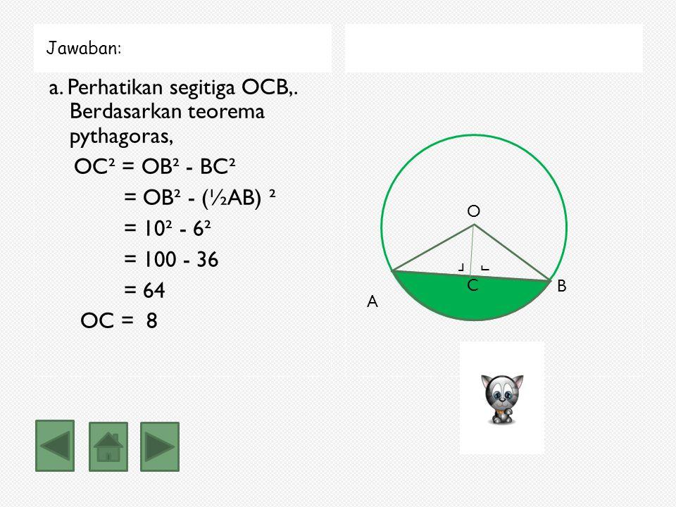 Contoh soal luas tembereng Perhatikan gambar di bawah! Diketahui panjang jari-jari lingkaran O adalah 10cm. Jika panjang tali busur AB adalah 12 cm, t