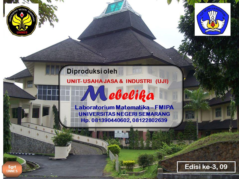 ebelika UNIT- USAHA JASA & INDUSTRI (UJI) Laboratorium Matematika – FMIPA UNIVERSITAS NEGERI SEMARANG Hp.