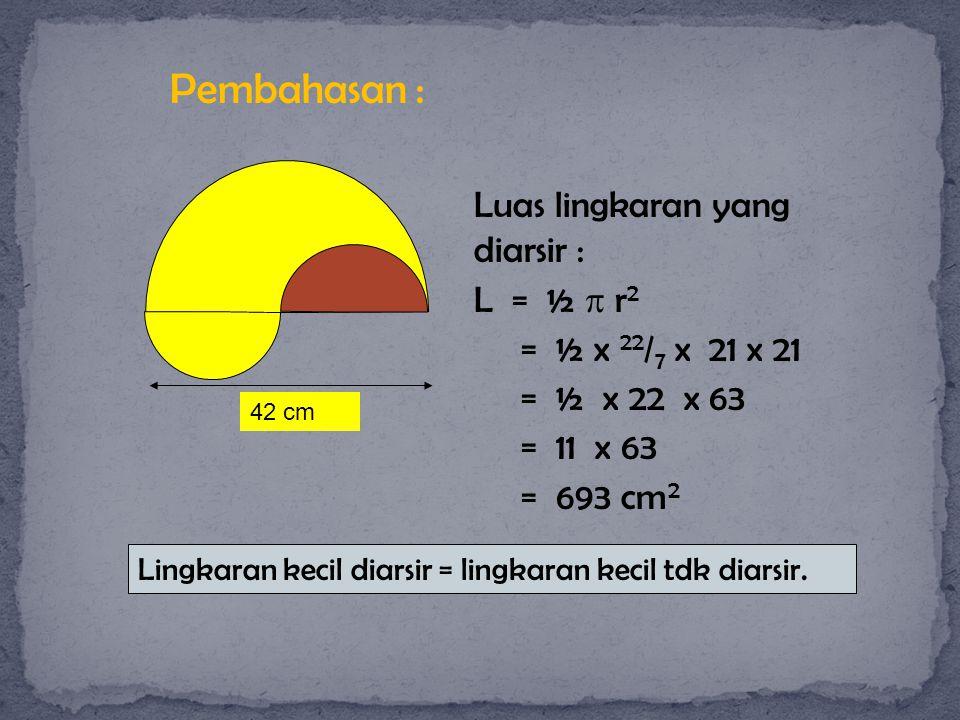 42 cm Hitunglah luas daerah yang berwarna kuning!