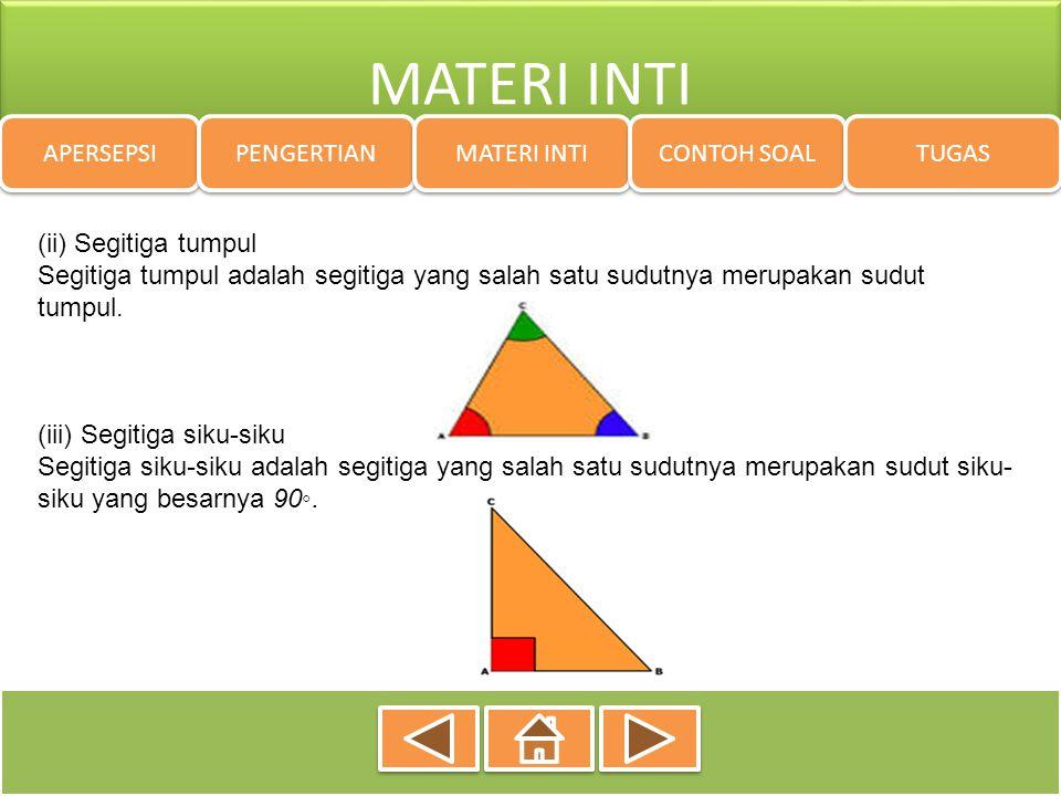 MATERI INTI APERSEPSI PENGERTIAN MATERI INTI CONTOH SOAL TUGAS (ii) Segitiga tumpul Segitiga tumpul adalah segitiga yang salah satu sudutnya merupakan