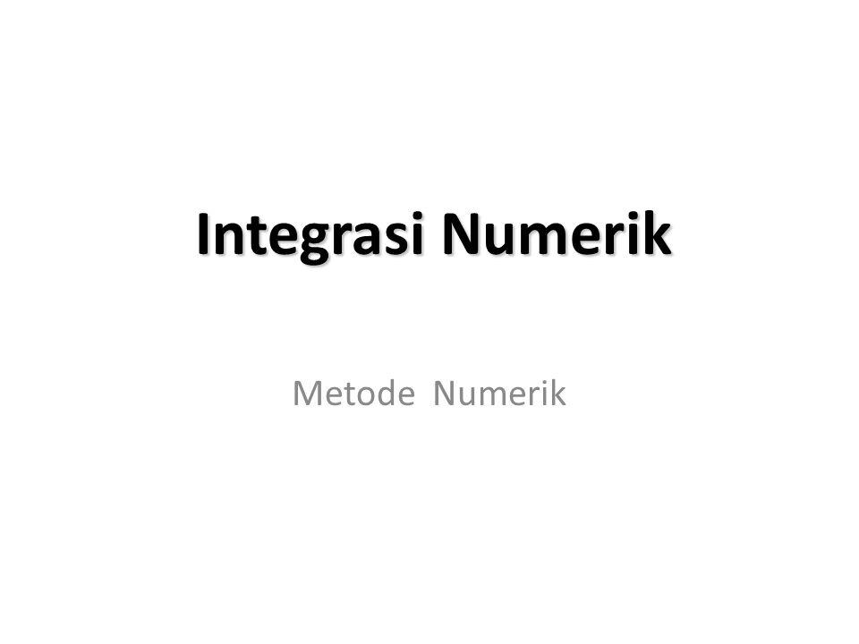 Di dalam kalkulus, terdapat dua hal penting yaitu integral dan turunan (derivative) Pengintegralan numerik merupakan alat atau cara yang digunakan oleh ilmuwan untuk memperoleh jawaban hampiran (aproksimasi) dari pengintegralan yang tidak dapat diselesaikan secara analitik.