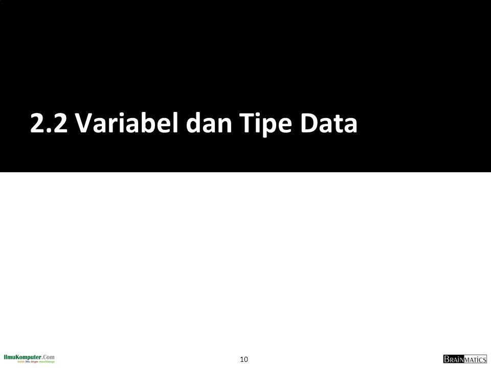 10 2.2 Variabel dan Tipe Data