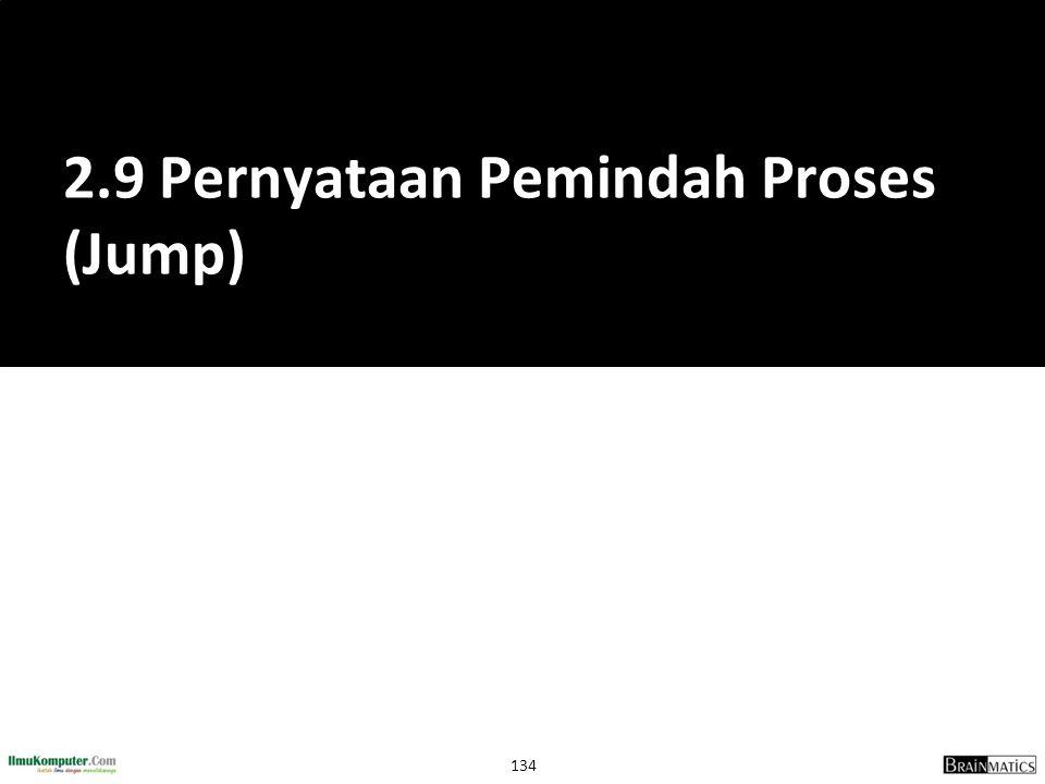 134 2.9 Pernyataan Pemindah Proses (Jump)