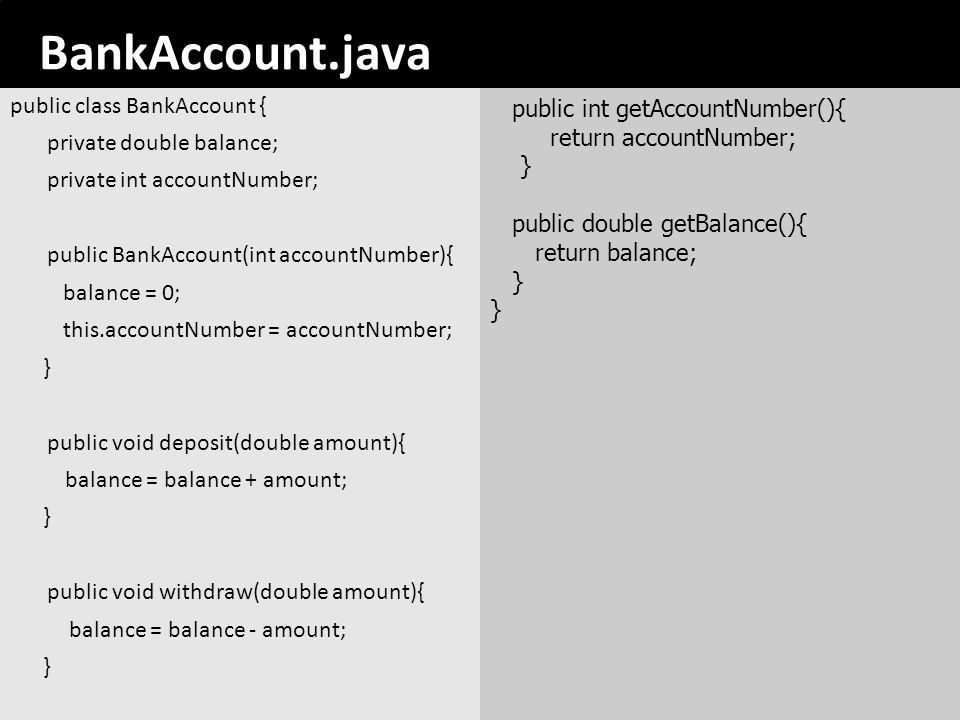 175 BankAccount.java public class BankAccount { private double balance; private int accountNumber; public BankAccount(int accountNumber){ balance = 0;