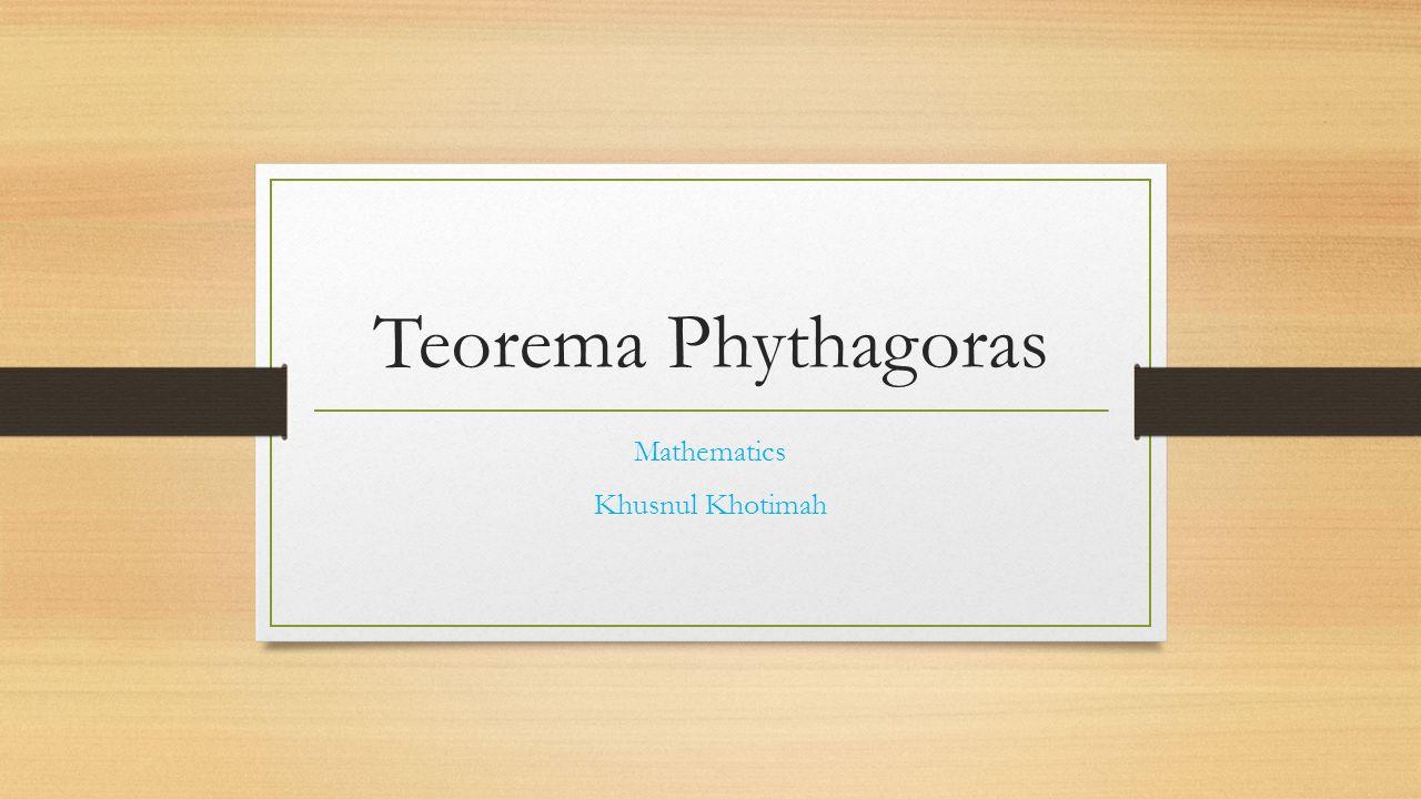 Teorema Phythagoras Mathematics Khusnul Khotimah