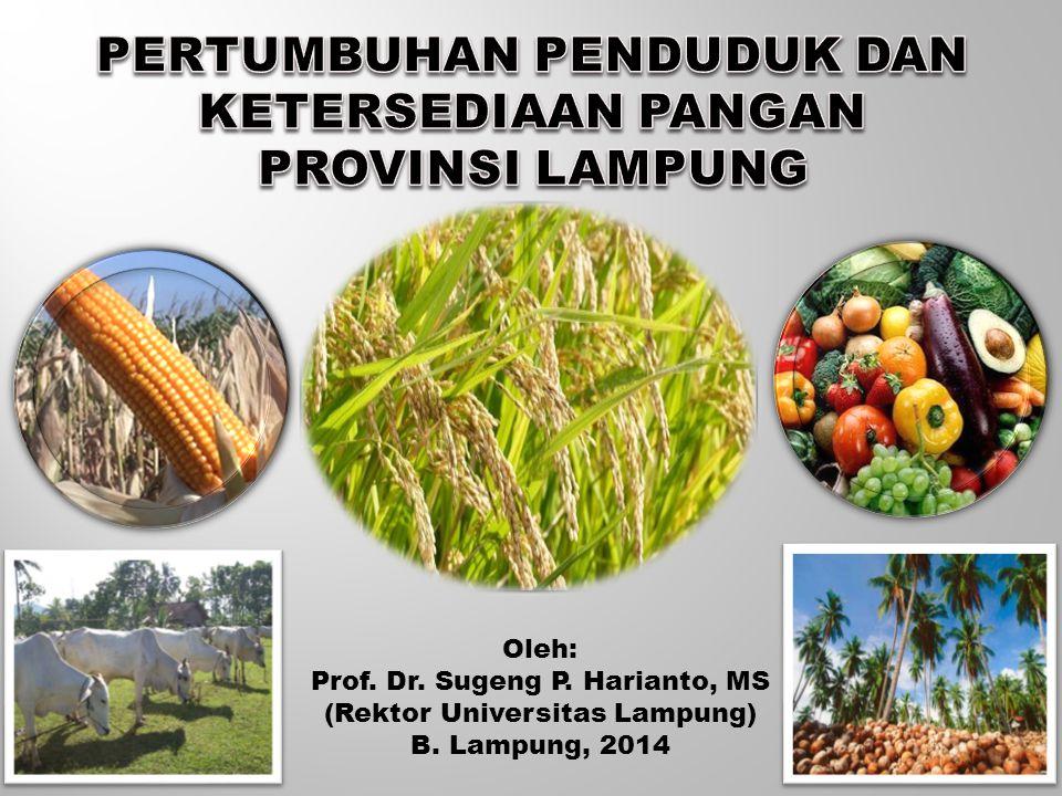 Oleh: Prof. Dr. Sugeng P. Harianto, MS (Rektor Universitas Lampung) B. Lampung, 2014