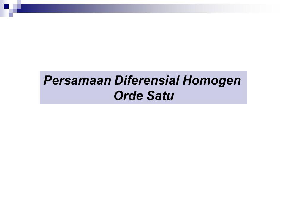 Persamaan Diferensial Homogen Orde Satu