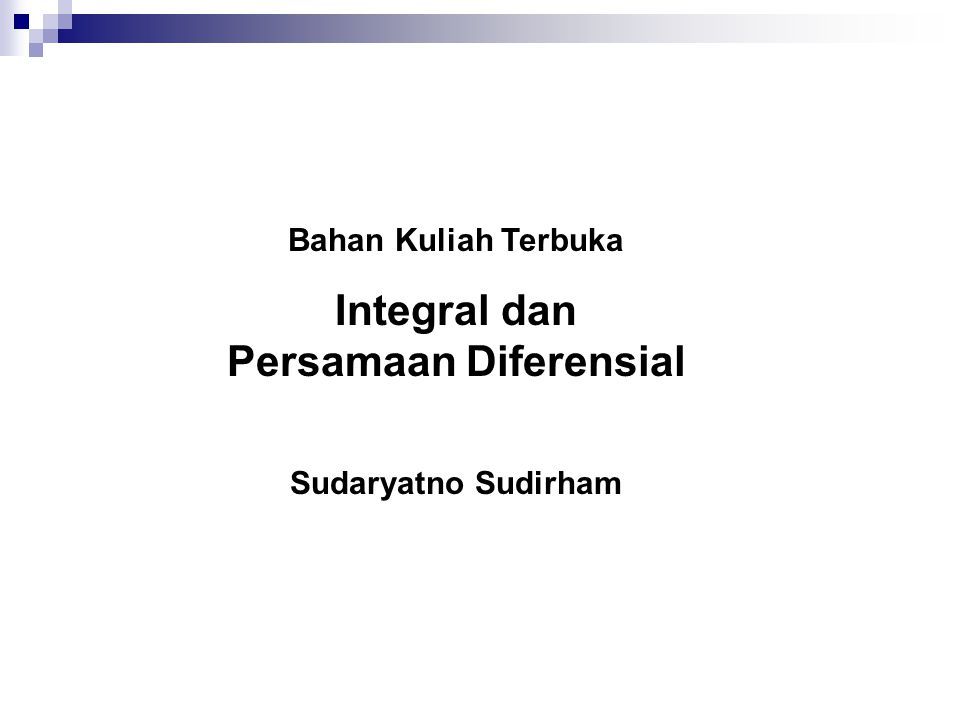 Bahan Kuliah Terbuka Integral dan Persamaan Diferensial Sudaryatno Sudirham