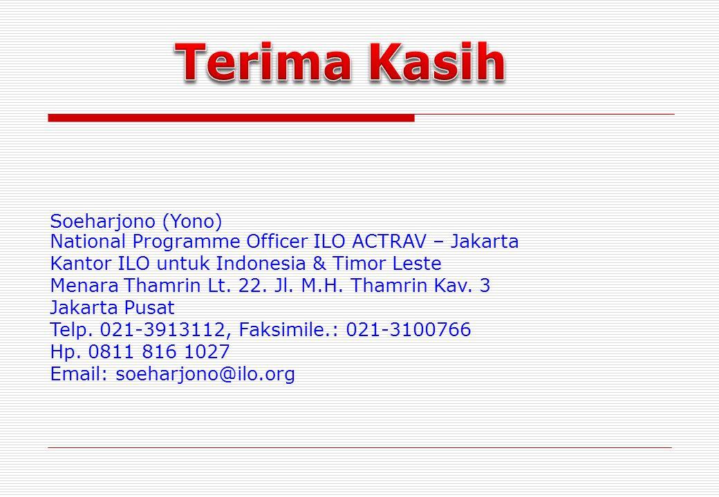 Soeharjono (Yono) National Programme Officer ILO ACTRAV – Jakarta Kantor ILO untuk Indonesia & Timor Leste Menara Thamrin Lt. 22. Jl. M.H. Thamrin Kav