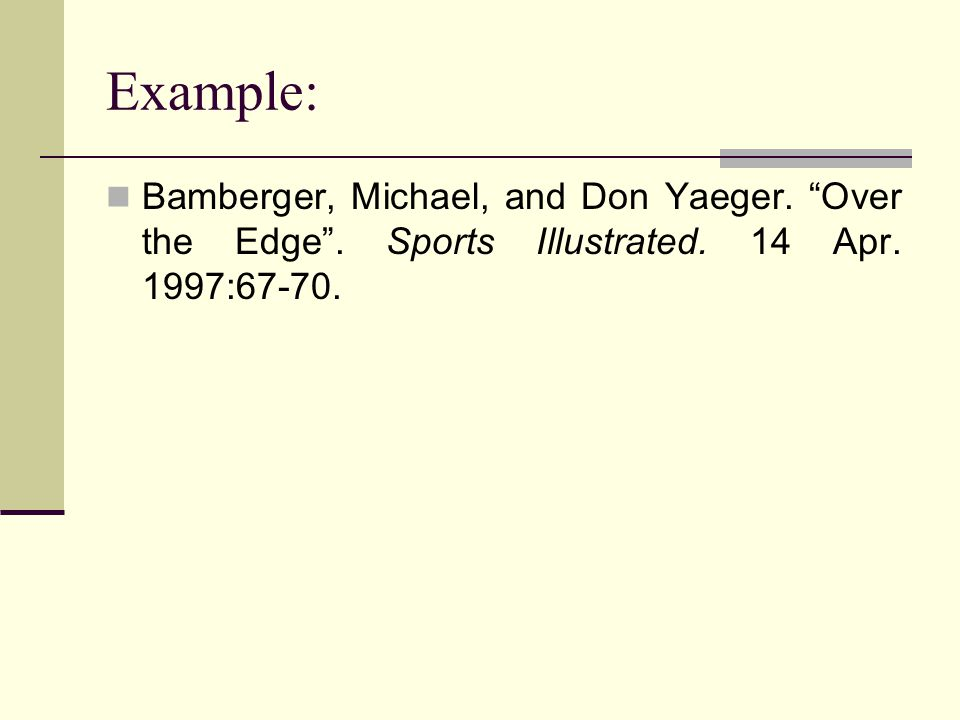 Example: Bamberger, Michael, and Don Yaeger. Over the Edge .