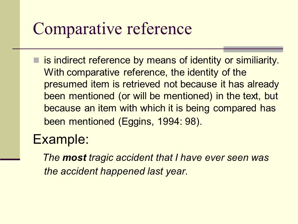 Comparative reference is indirect reference by means of identity or similiarity.