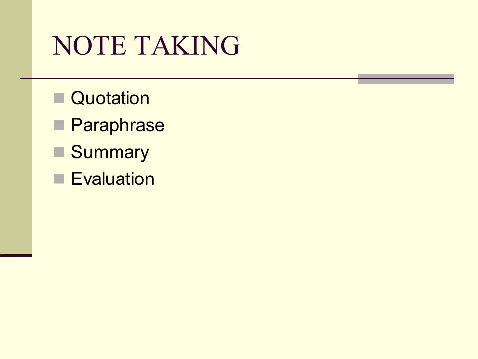 NOTE TAKING Quotation Paraphrase Summary Evaluation