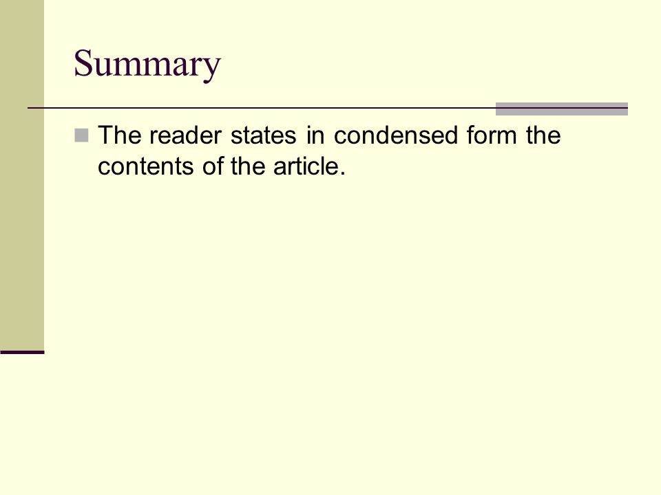 Summary The reader states in condensed form the contents of the article.