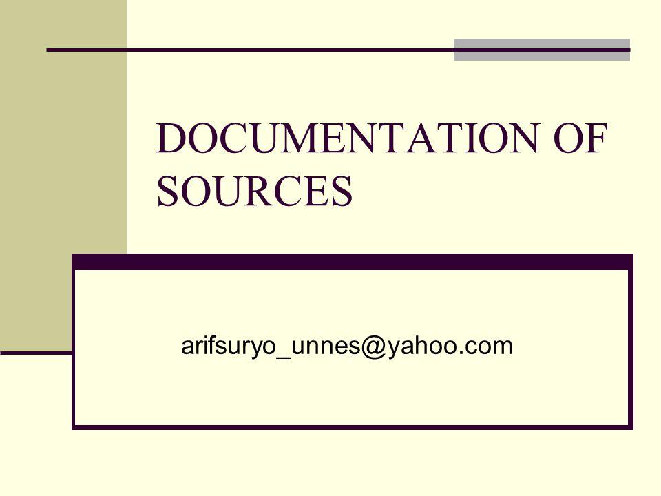 DOCUMENTATION OF SOURCES arifsuryo_unnes@yahoo.com