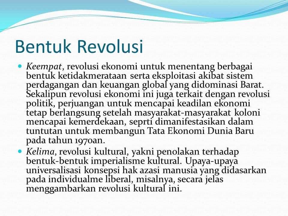 Bentuk Revolusi Keempat, revolusi ekonomi untuk menentang berbagai bentuk ketidakmerataan serta eksploitasi akibat sistem perdagangan dan keuangan global yang didominasi Barat.