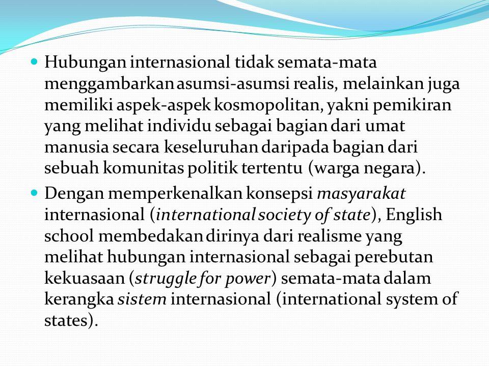 Konsep masyarakat internasional juga membedakan English school dari liberalisme yang cenderung menganggap tatanan dunia saat ini sebagai langkah awal bagi terbentuknya sebuah komunitas politik universal yang akan menjamin keadilan bagi seluruh umat manusia.