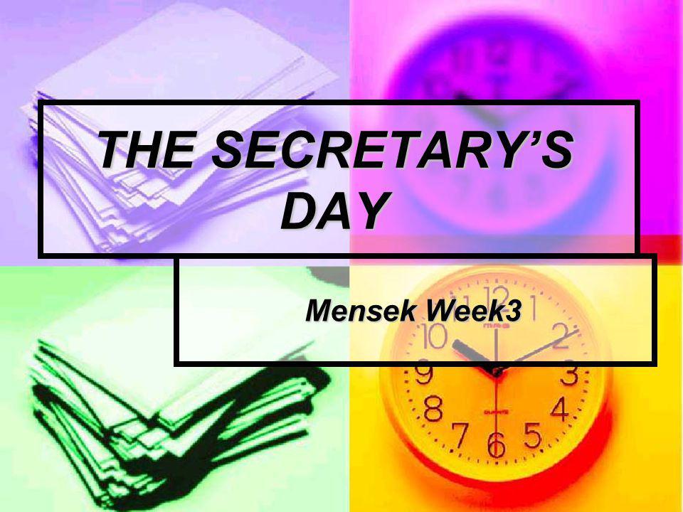 THE SECRETARY'S DAY Mensek Week3