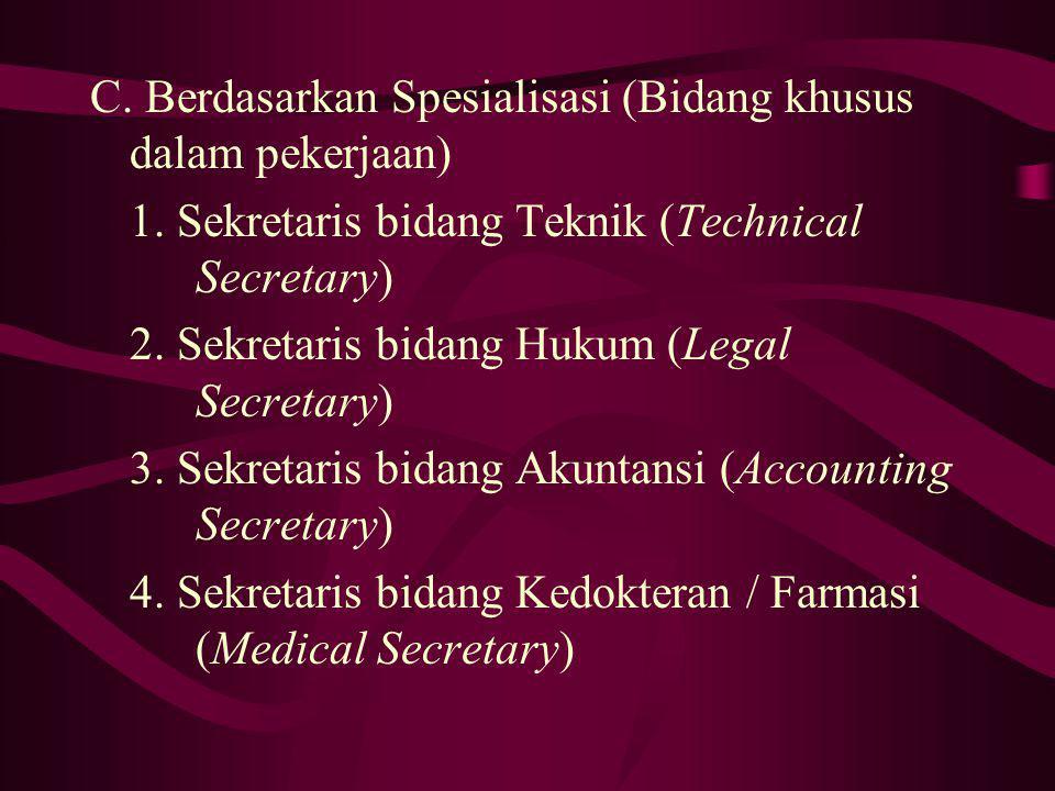 B. Berdasarkan Kemampuan dan Pengalaman Kerjanya 1.Sekretaris Junior (Junior Secretary) Yaitu sekretaris yang baru memulai bekerja / kariernya, yang m
