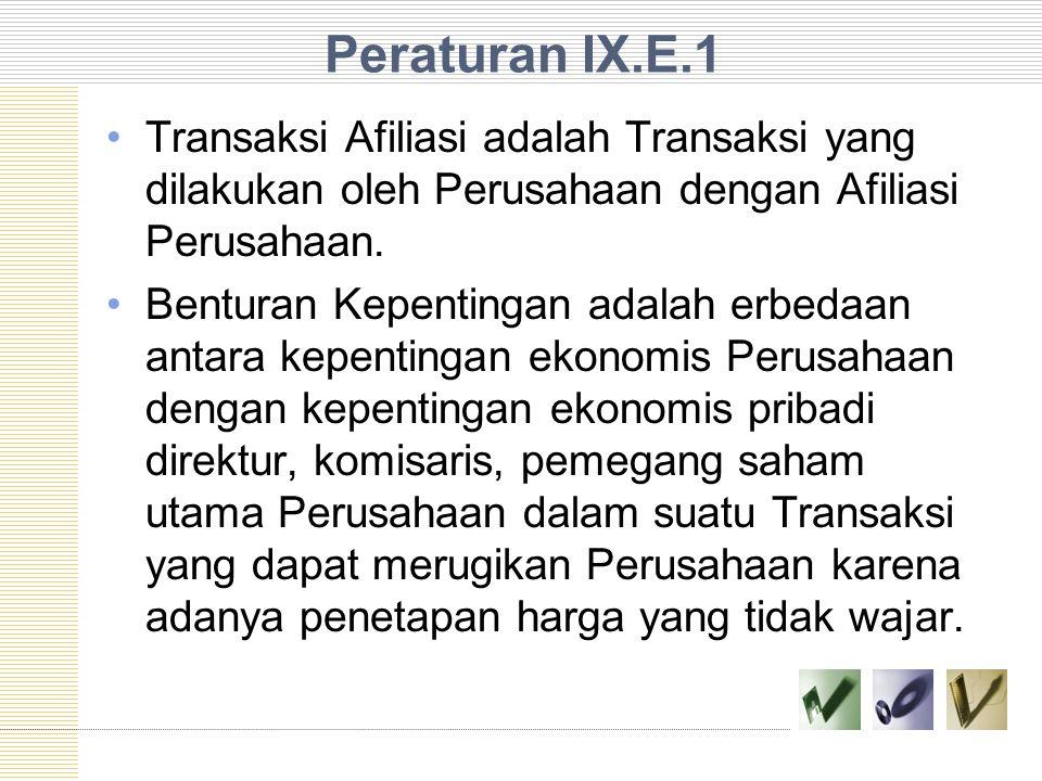 Peraturan IX.E.1 Transaksi Afiliasi adalah Transaksi yang dilakukan oleh Perusahaan dengan Afiliasi Perusahaan. Benturan Kepentingan adalah erbedaan a