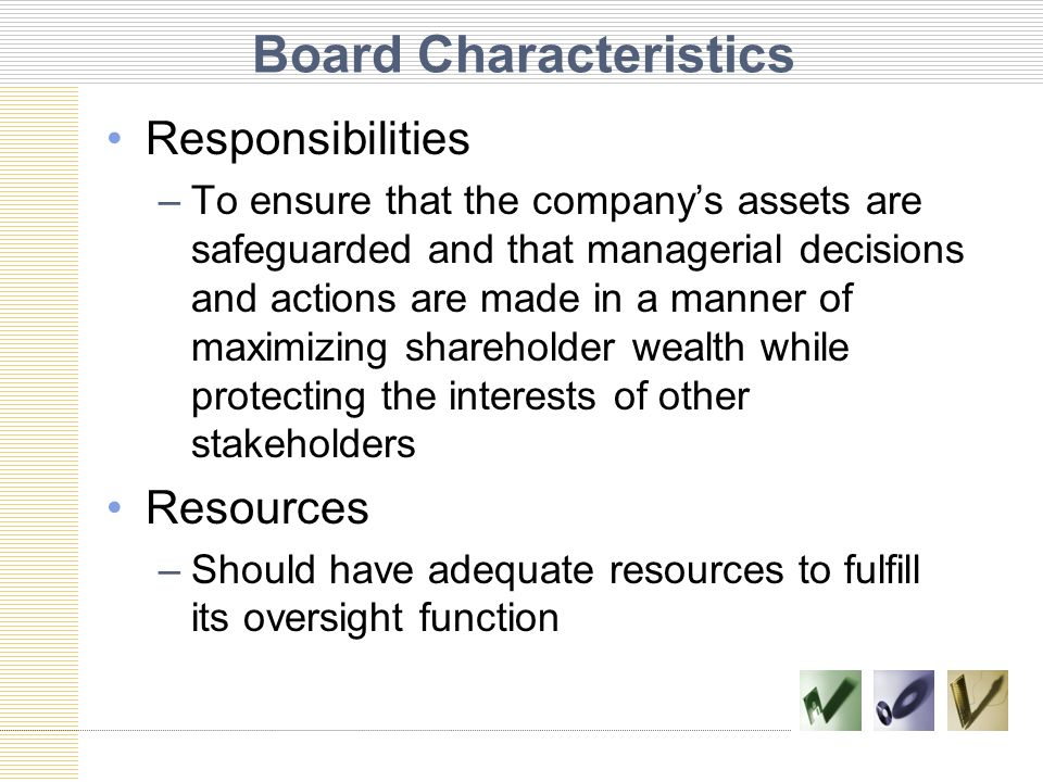 Board Characteristics Independence –Essential to the proper and objective functioning of the board Director compensation