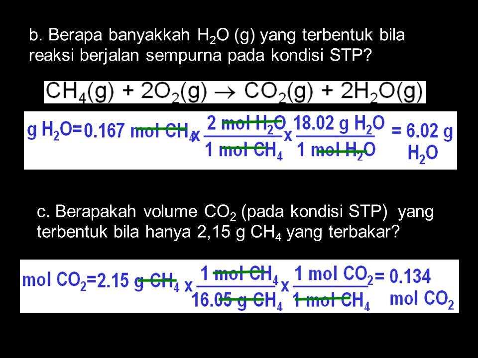 b. Berapa banyakkah H 2 O (g) yang terbentuk bila reaksi berjalan sempurna pada kondisi STP.