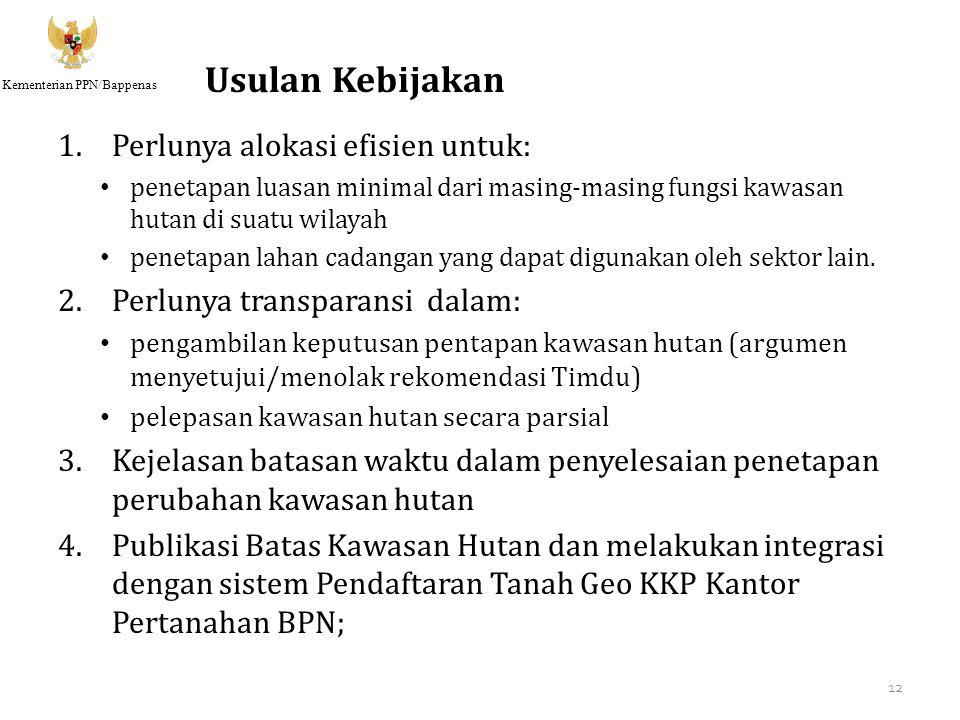 Kementerian PPN/Bappenas 1.Perlunya alokasi efisien untuk: penetapan luasan minimal dari masing-masing fungsi kawasan hutan di suatu wilayah penetapan