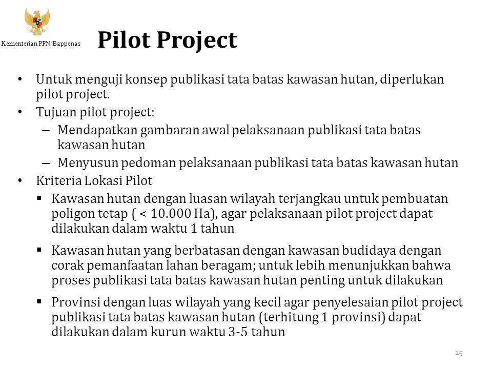 Kementerian PPN/Bappenas Pilot Project Untuk menguji konsep publikasi tata batas kawasan hutan, diperlukan pilot project. Tujuan pilot project: – Mend