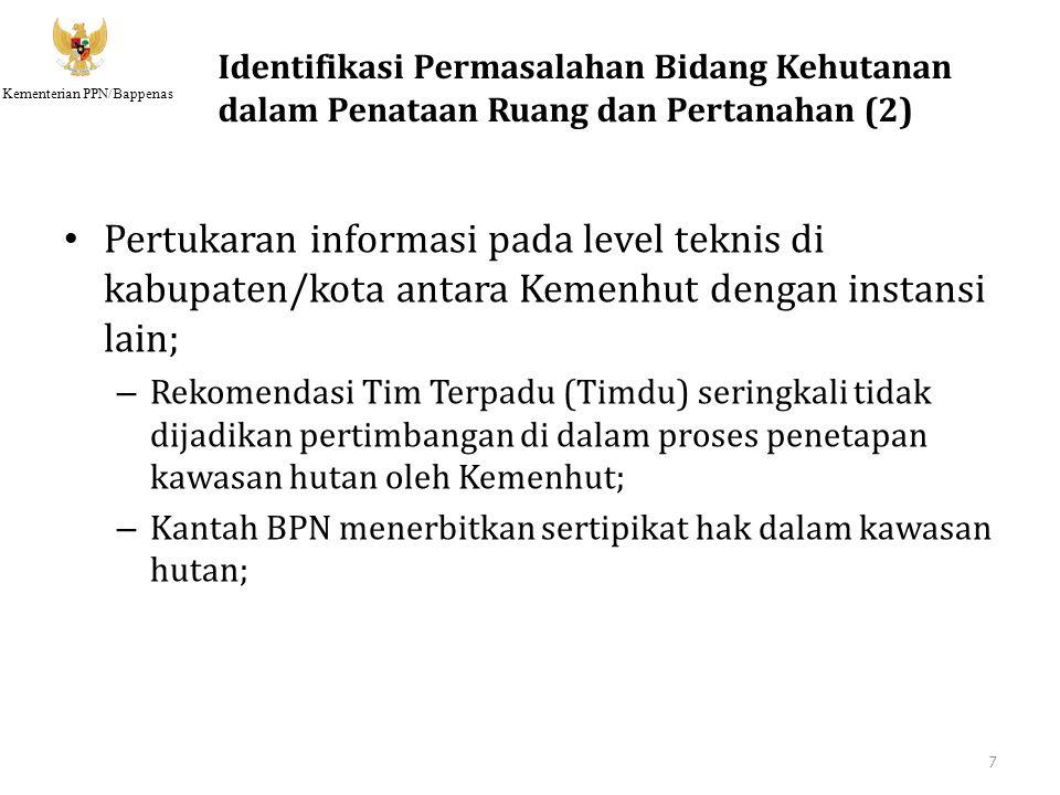 Kementerian PPN/Bappenas Pertukaran informasi pada level teknis di kabupaten/kota antara Kemenhut dengan instansi lain; – Rekomendasi Tim Terpadu (Tim
