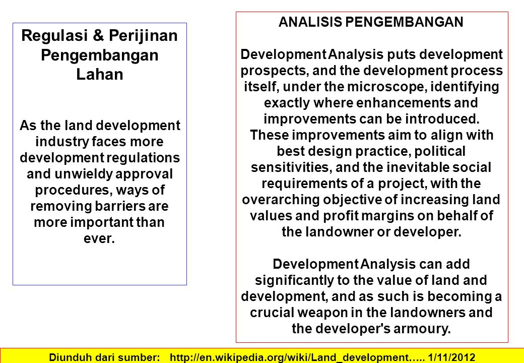 Regulasi & Perijinan Pengembangan Lahan As the land development industry faces more development regulations and unwieldy approval procedures, ways of removing barriers are more important than ever.