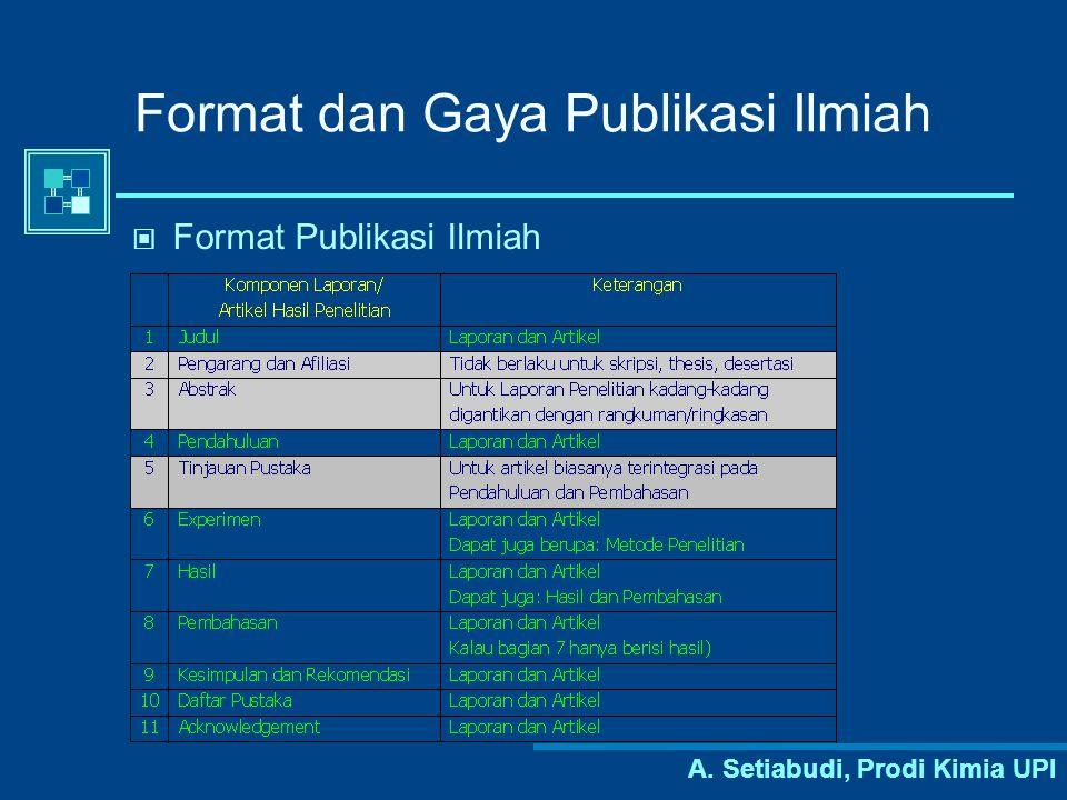 A. Setiabudi, Prodi Kimia UPI Format dan Gaya Publikasi Ilmiah Format Publikasi Ilmiah