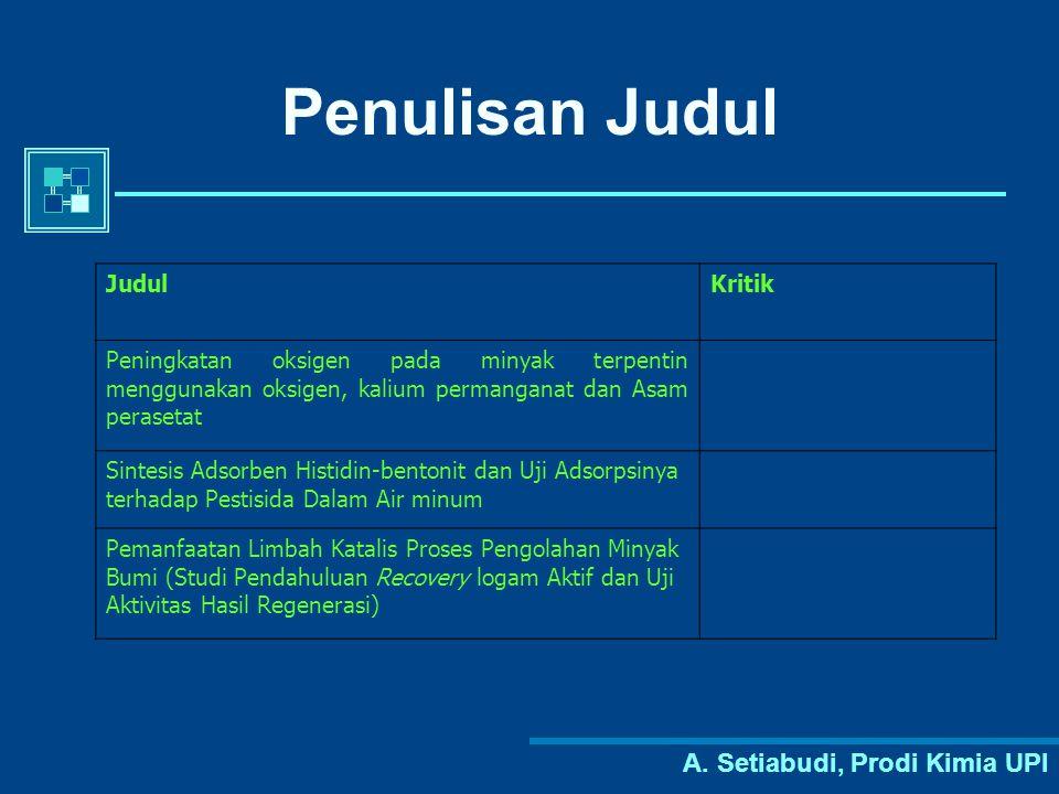A. Setiabudi, Prodi Kimia UPI Penulisan Judul JudulKritik Peningkatan oksigen pada minyak terpentin menggunakan oksigen, kalium permanganat dan Asam p