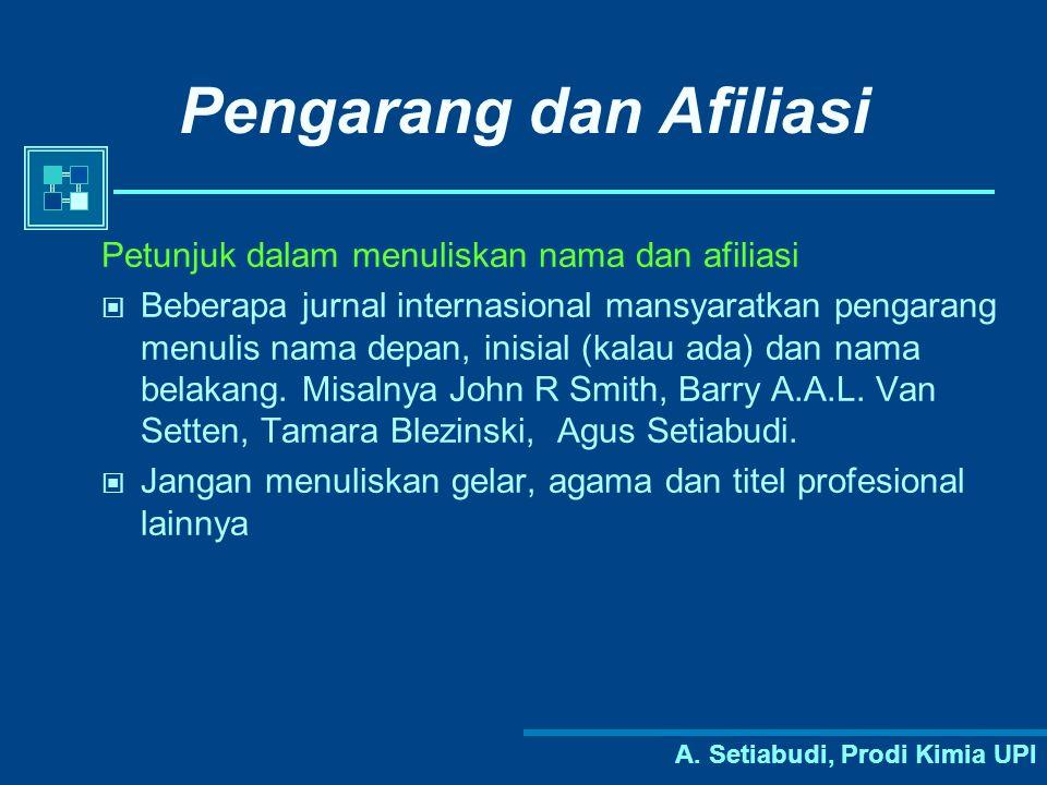 A. Setiabudi, Prodi Kimia UPI Pengarang dan Afiliasi Petunjuk dalam menuliskan nama dan afiliasi Beberapa jurnal internasional mansyaratkan pengarang