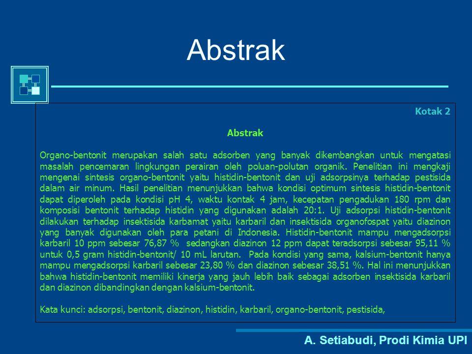 A. Setiabudi, Prodi Kimia UPI Abstrak Kotak 2 Abstrak Organo-bentonit merupakan salah satu adsorben yang banyak dikembangkan untuk mengatasi masalah p