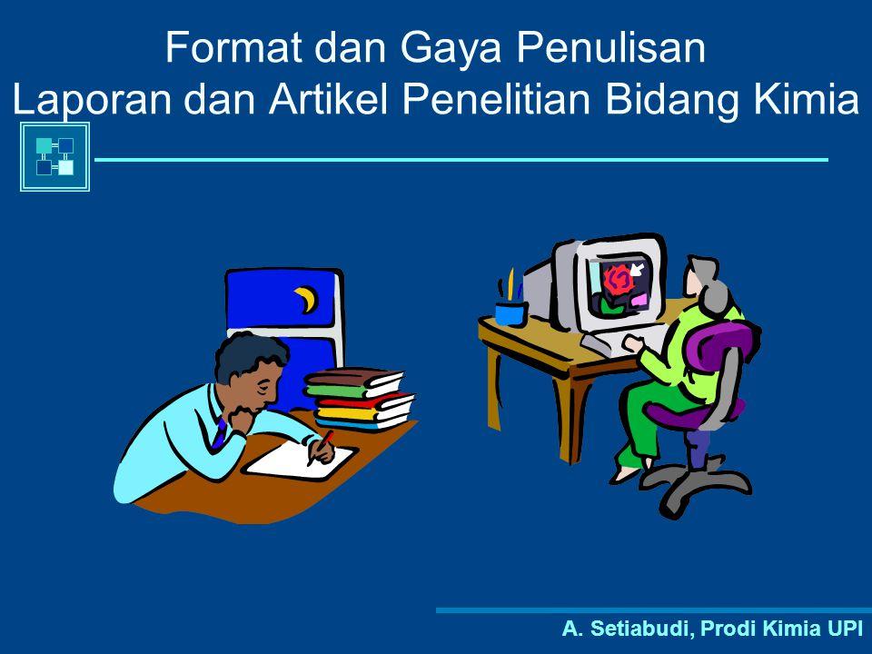 A. Setiabudi, Prodi Kimia UPI Format dan Gaya Penulisan Laporan dan Artikel Penelitian Bidang Kimia