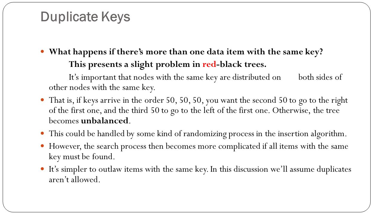 Duplicate Keys What happens if there's more than one data item with the same key.