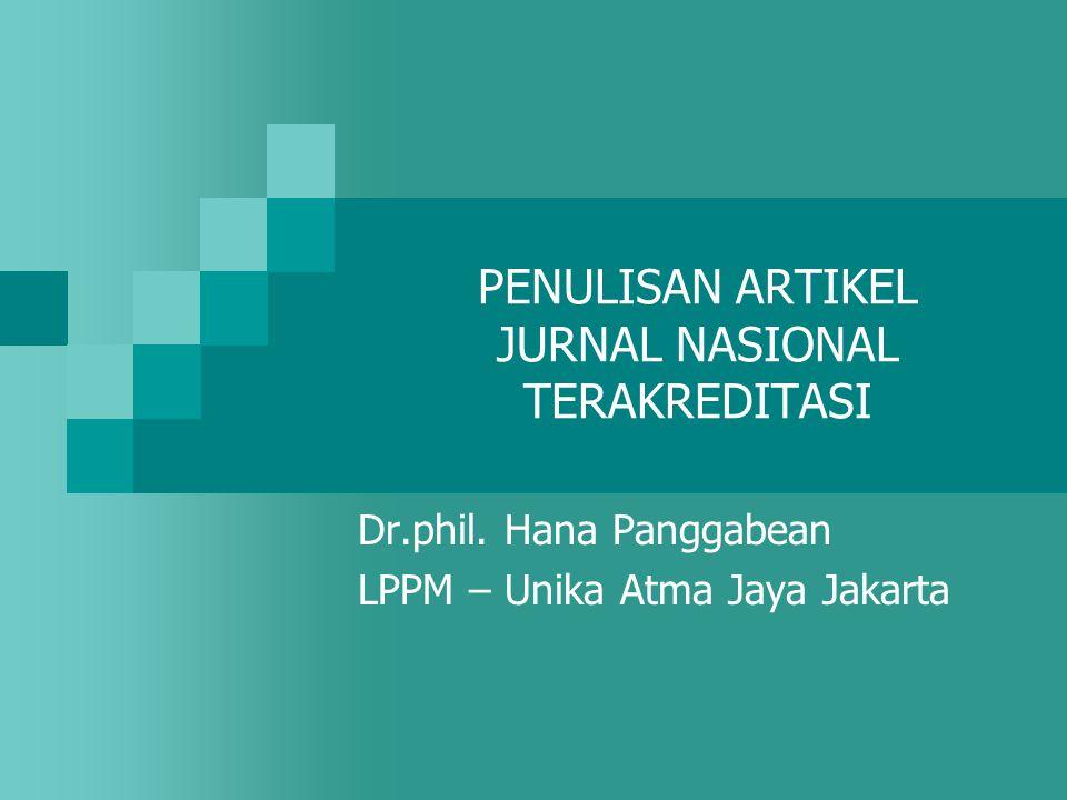 PENULISAN ARTIKEL JURNAL NASIONAL TERAKREDITASI Dr.phil. Hana Panggabean LPPM – Unika Atma Jaya Jakarta
