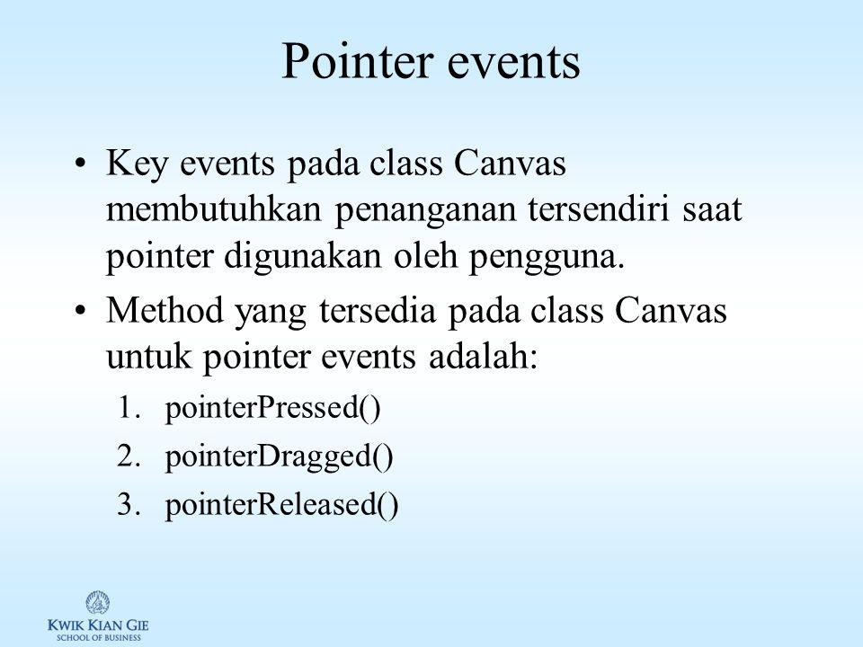 Key events Key events pada class Canvas membutuhkan penanganan tersendiri saat tombol ditekan oleh pengguna.