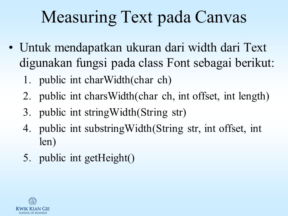 Agenda Measuring Text pada Canvas Drawing image pada Canvas Advanced Image Rendering Images sbg array integer Key Event pada Canvas Pointer Event pada Canvas Multithreading & Animation