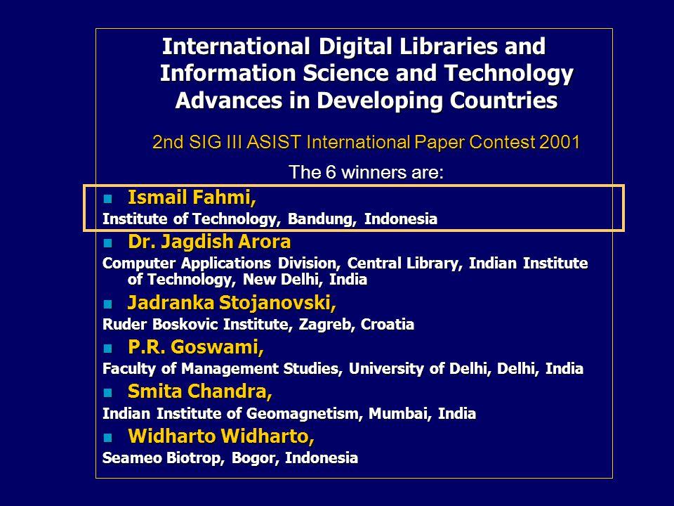 Awards (2) 3. Juara Pertama dari 2 nd SIG III ASIST International Paper Contest, November 2001, Washington DC. Participants: 16 countries, 33 papers.