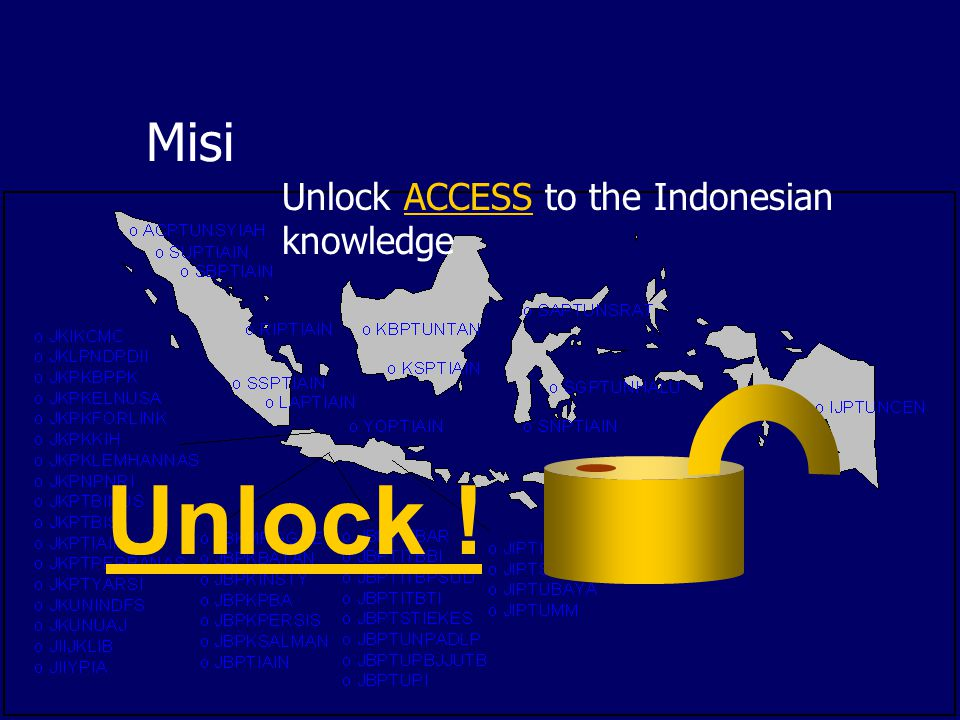 Misi Unlock ! Unlock ACCESS to the Indonesian knowledge
