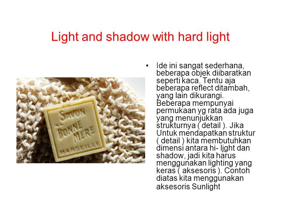Light and shadow with hard light Ide ini sangat sederhana, beberapa objek diibaratkan seperti kaca. Tentu aja beberapa reflect ditambah, yang lain dik