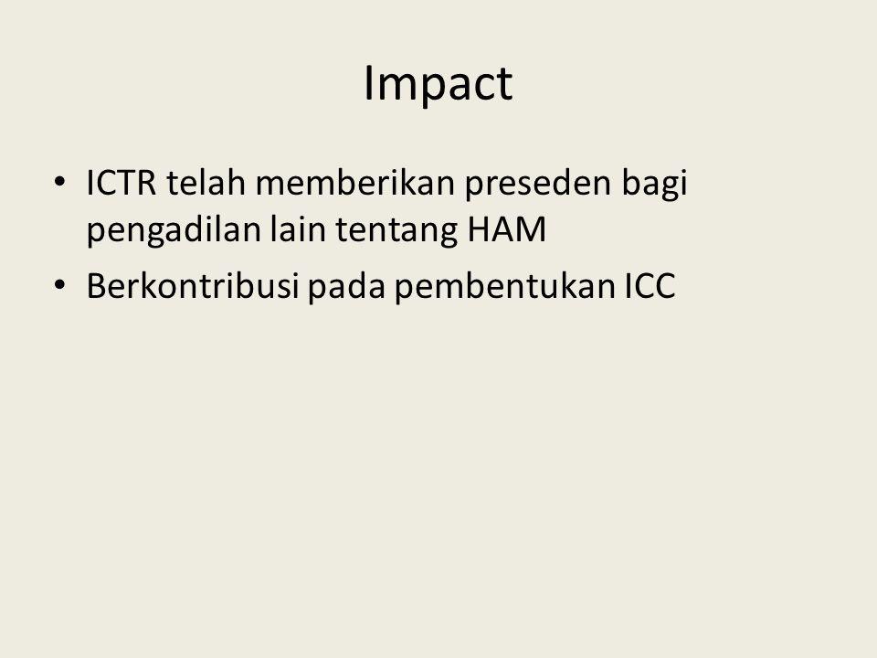 Impact ICTR telah memberikan preseden bagi pengadilan lain tentang HAM Berkontribusi pada pembentukan ICC