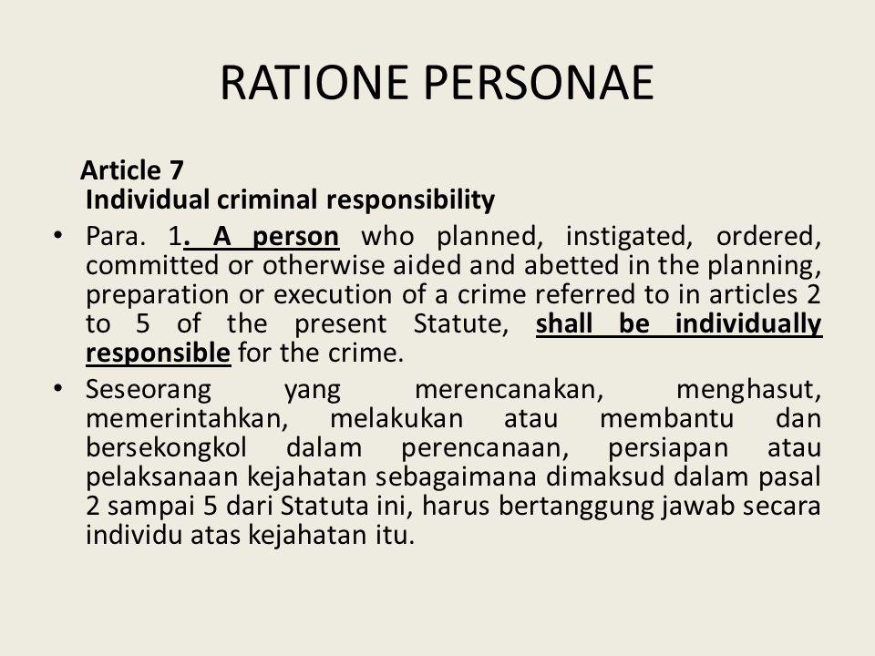 RATIONE PERSONAE Article 7 Individual criminal responsibility Para.