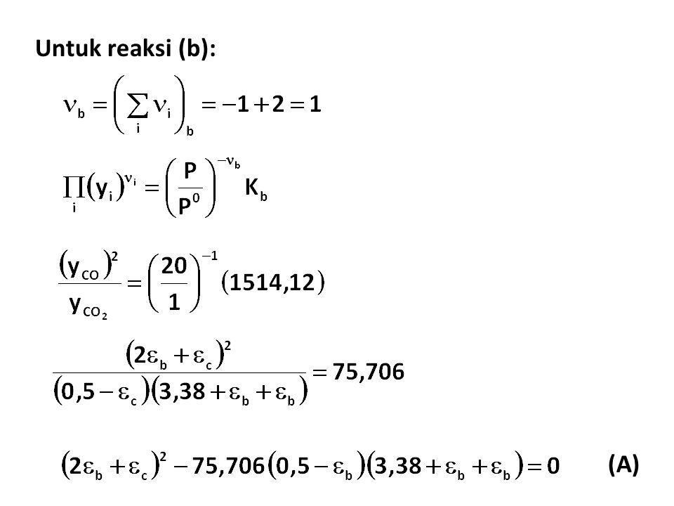Untuk reaksi (b): (A)