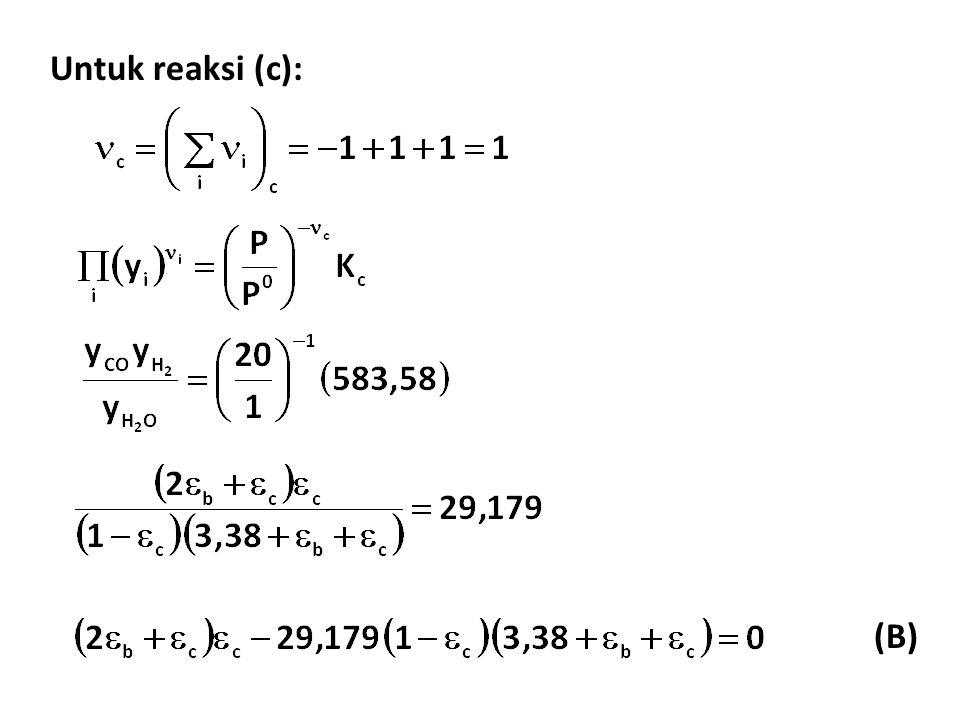 Untuk reaksi (c): (B)