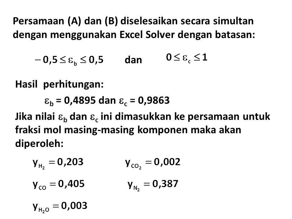 Persamaan (A) dan (B) diselesaikan secara simultan dengan menggunakan Excel Solver dengan batasan: Hasil perhitungan:  b = 0,4895 dan  c = 0,9863 Jika nilai  b dan  c ini dimasukkan ke persamaan untuk fraksi mol masing-masing komponen maka akan diperoleh: dan